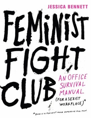 Feminist Fight Club Jessica Bennett
