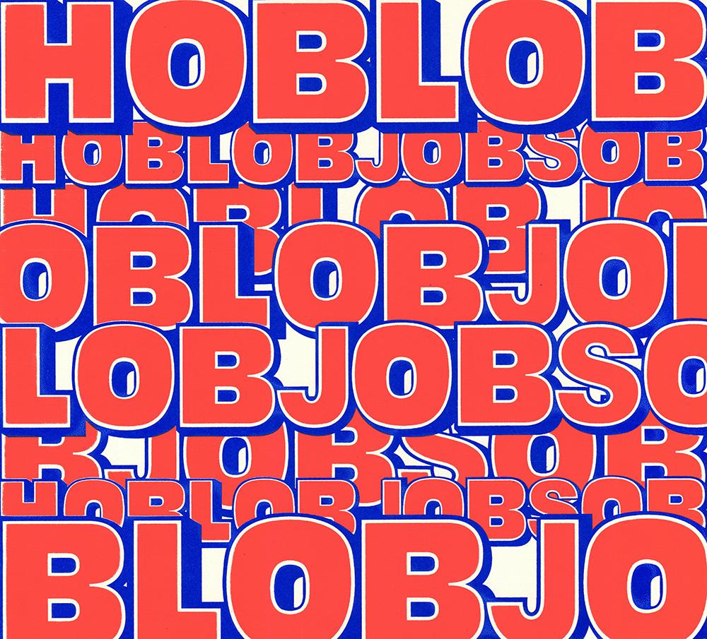 """HOBLOBJOBSOB. Silkscreen. 15""""x15"""""""