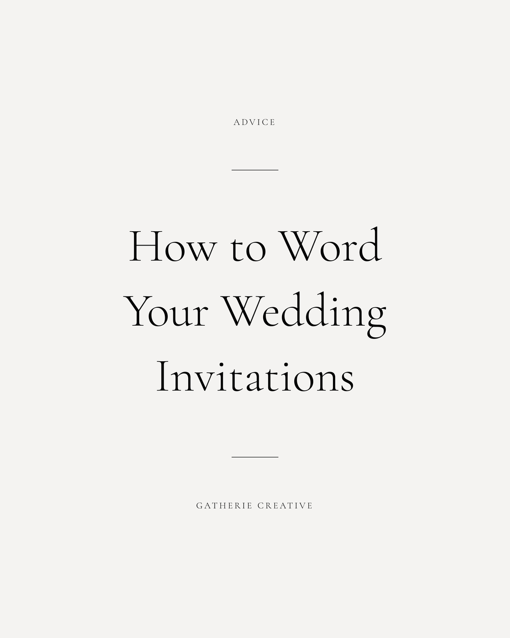 Gatherie Creative — WEDDING INVITATION WORDING ETIQUETTE