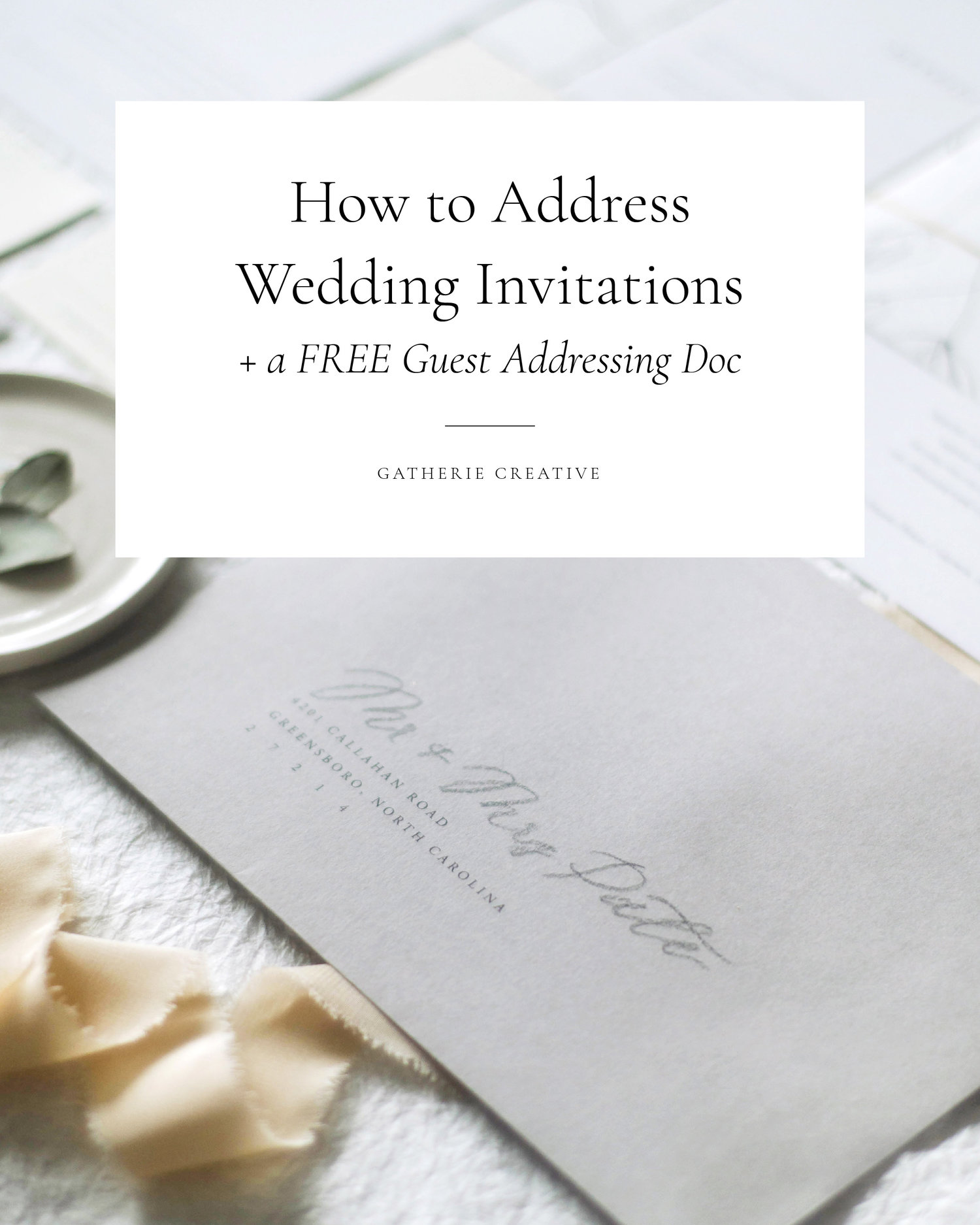 Gatherie Creative How To Address Wedding Invitations A Free Template