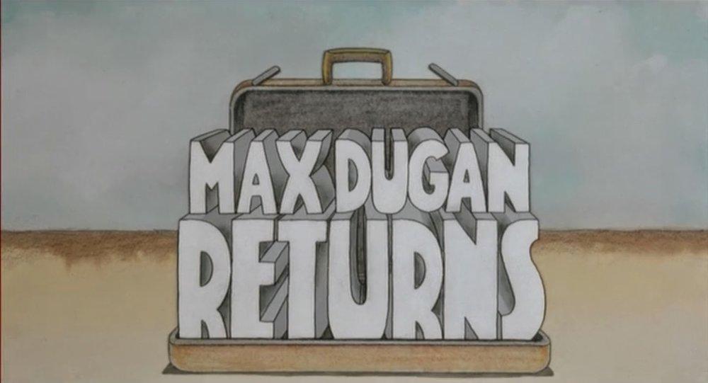 Max+Dugan+Returns+00.jpg
