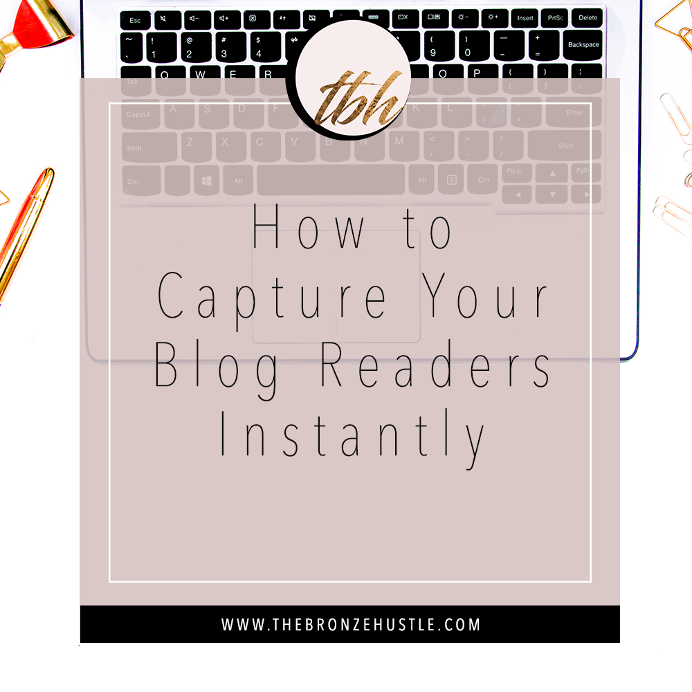 how to capture your blog readers instantly