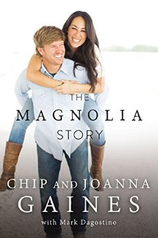 The Magnolia Story,  by Chip and Joanna Gaines, pub. Thomas Nelson, 208 pages .    Photo courtesy of Amazon.