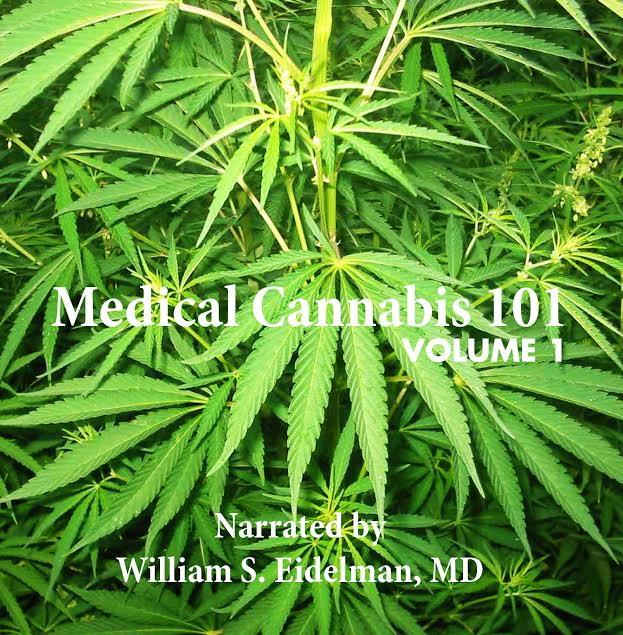 AVAILABLE NOW ONLINE @www.HEALINGOURSELVESNATURALLY.COM & AMAZON.COM. Medical Cannabis 101 Volume 1 is a DVD series dedicated to explaining the benefits of Medical Cannabis by pioneer doctor, William S. Eidelman. Medical Cannabis 101 Volume 2 coming soon! Amazon.com SKU # 22-9Y24-Y8V1