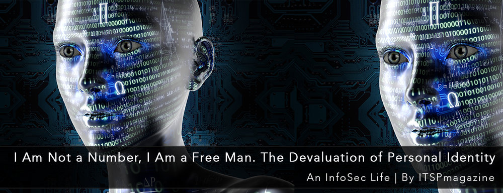 I Am Not a Number, I Am a Free Man The Devaluation of Personal Identity