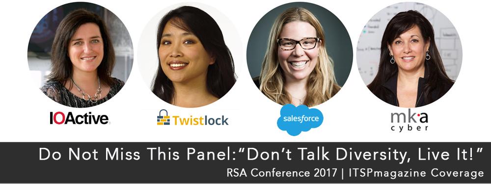 RSA Conference 2017 Diversity Panel - IOActive - Twistlock - Salesforce - MKA Cyber