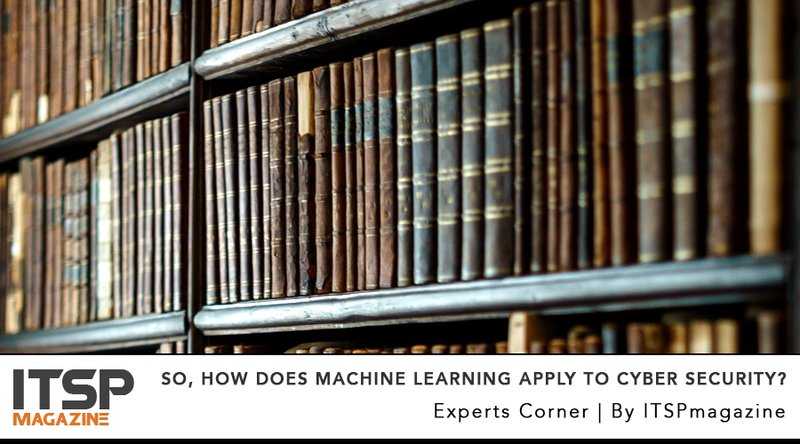 So, How Does Machine Learning Apply To Cyber Security