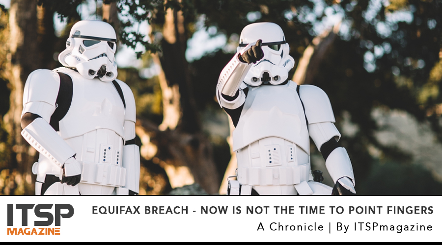 EQUIFAX BREACH - Now is not the time to point fingers.jpg