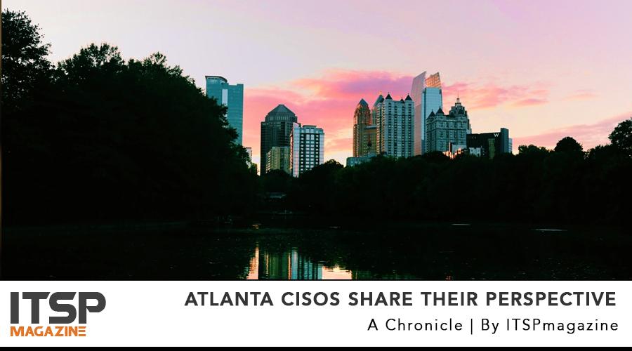 Atlanta CISOs Share Their Perspective.jpg
