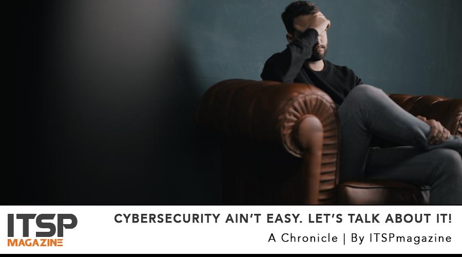 Cybersecurity ain't easy. Let's talk about it!.jpg