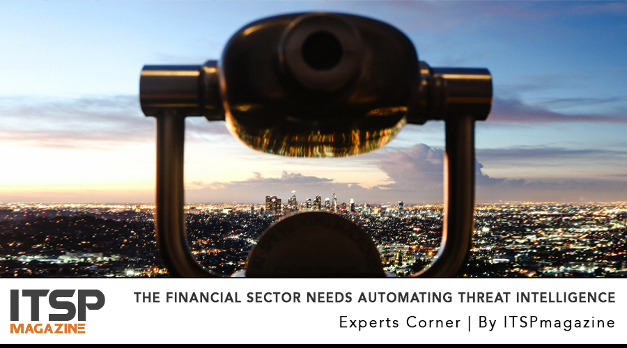 the Financial Sector Needs Automating Threat Intelligence.jpg