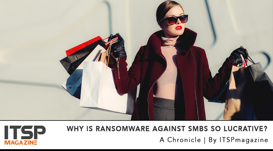 Why is Ransomware Against SMBs so Lucrative?.jpg