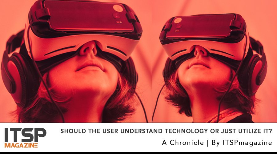 Should the user understand technology or just utilize it.jpg