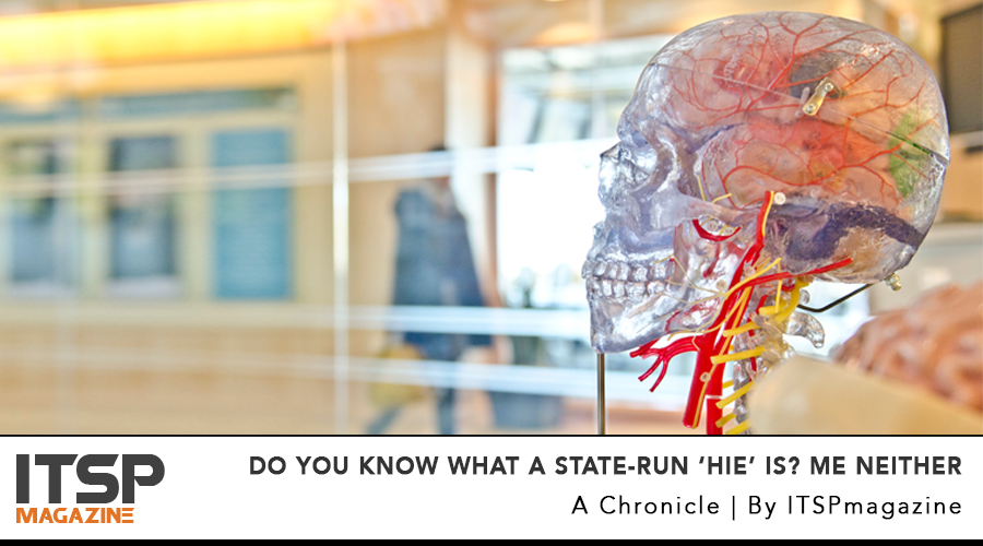 Do You Know What A State-Run 'HIE' Is? Me neither.jpg
