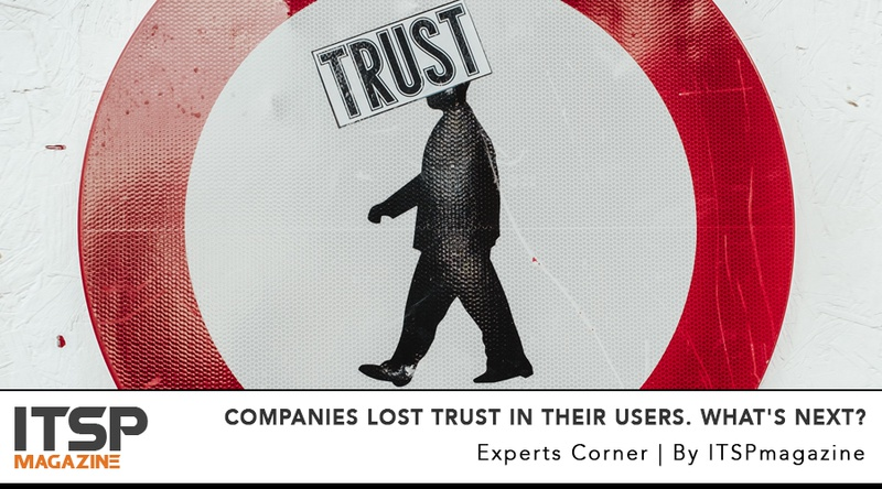 Companies lost trust in their users. What's next?.jpeg