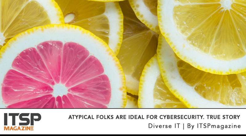 Atypical Folks Are Ideal for Cybersecurity. True Story.jpeg