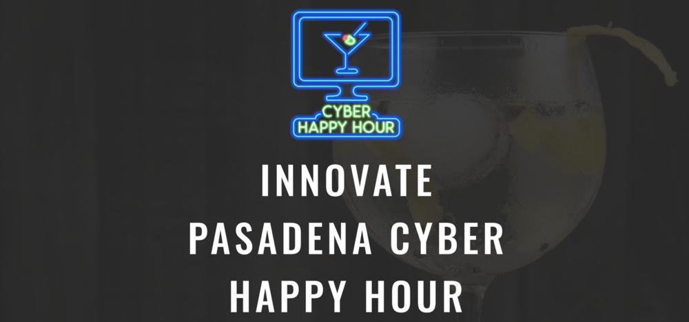 innovate-pasadena-cyber-happy-hour.png