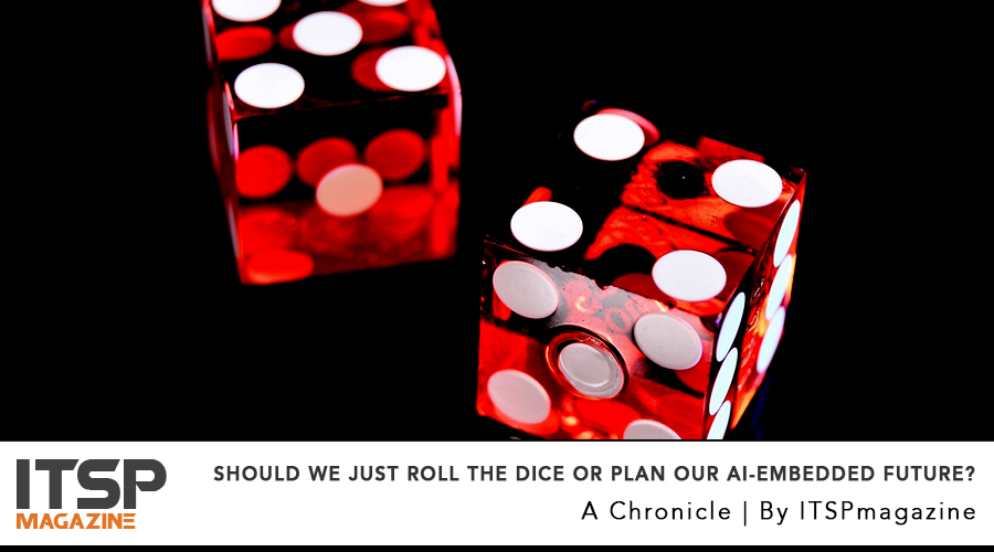 Should we just roll the dice or plan our AI-embedded future?.jpg