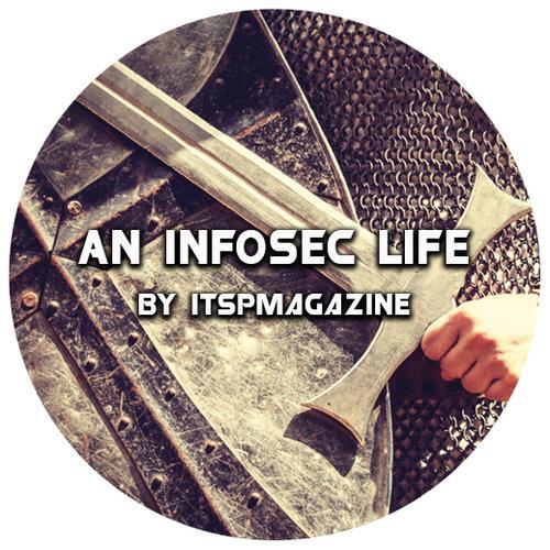 An InfoSec Life by ITSPmagazine.jpg