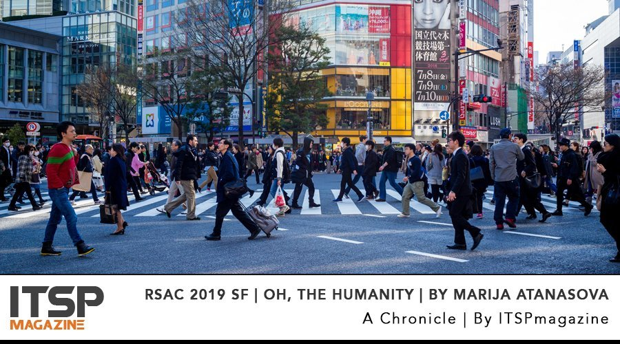 RSAC 2019 SF _ Oh, The Humanity _ by Marija Atanasova.jpg