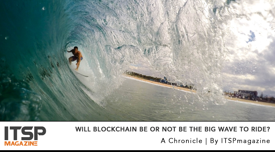 Will Blockchain Be Or Not Be The Big Wave To Ride.jpg
