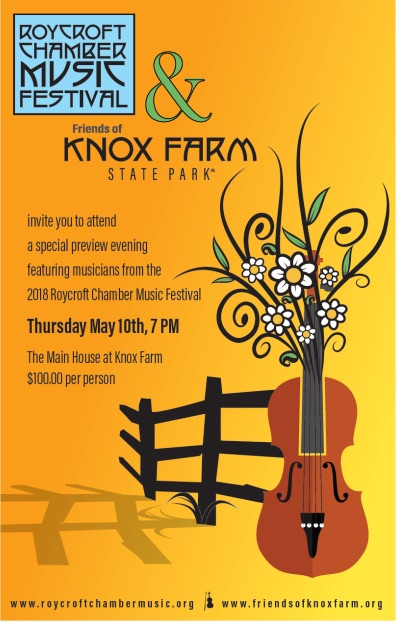 - Friends of Knox Farm and the Roycroft Chamber Music Festival will jointly host a fundraising and musical evening. Musicians from the Roycroft Chamber Music Festival, will introduce some works to be performed during this year's 25th anniversary celebration at the Main House at Knox Farm. As the Chamber Music Festival prepares to celebrate its landmark 25th season, and as Knox Farm prepares for  another lovely summer season filled with events, a Spring evening event seemed like a terrific opportunity to acknowledge these two community jewels.