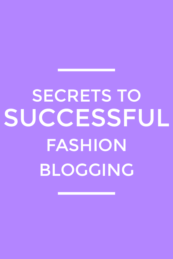 Secrets to Successful Fashion Blogging