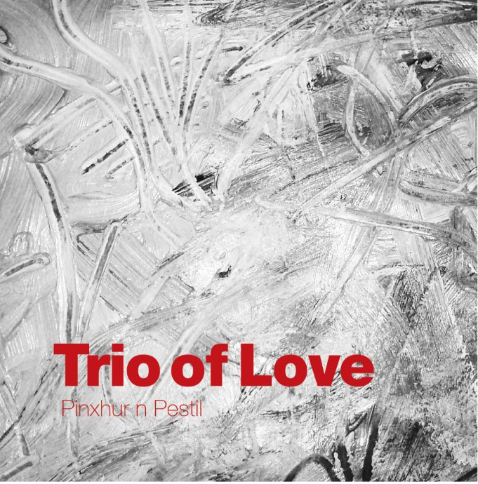 Trio of Love - Pinxhur 'n' Pestil