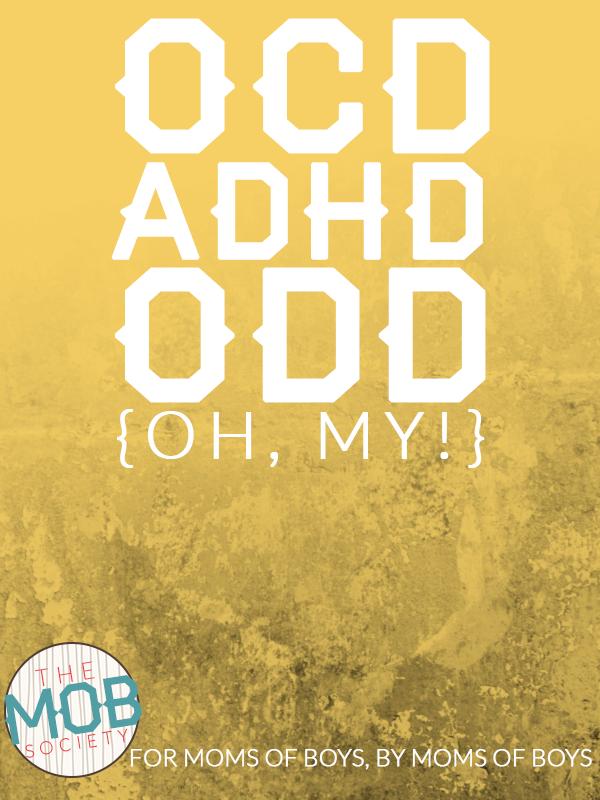 OCD, ADHD, ODD {Oh, My!} — via @BoyRaisers