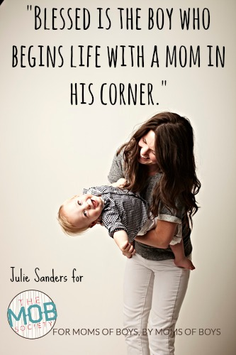 Blessed is the boy who begins life with a mom in his corner.