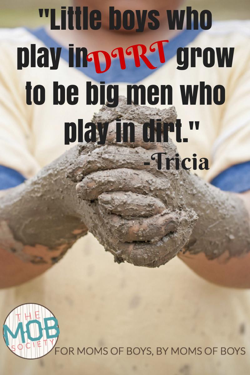 boys who play in dirt grow
