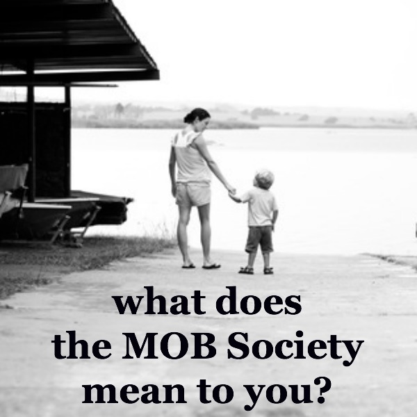 What does the MOB Society mean to you?
