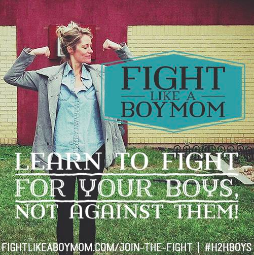 Learn to fight FOR your boys, not AGAINST them.