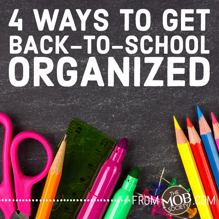 4 Ways to Get Back-to-School Organized via The MOB Society