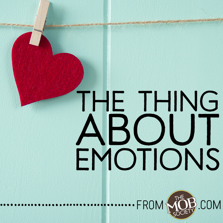 The Thing About Emotions via The MOB Society