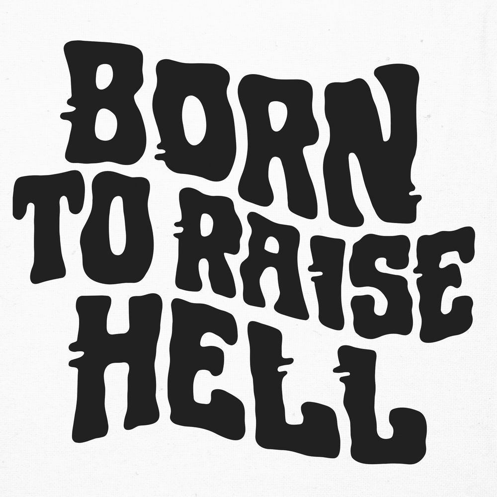 BORN TO RAISE HELL - ARTWORK.jpg