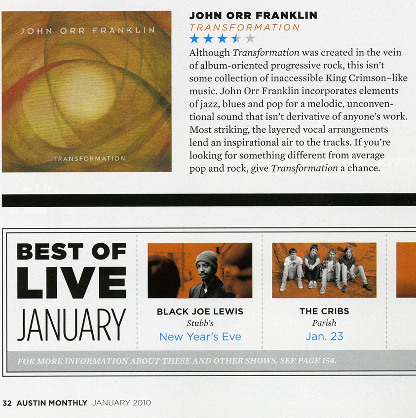"""Review from Austin Monthly Magazine - January 2010. Honestly, I love King Crimson, so no slight intended there on my part. I probably should have never promoted this album as ""Progressive Rock"". Live and learn. - JOF"""