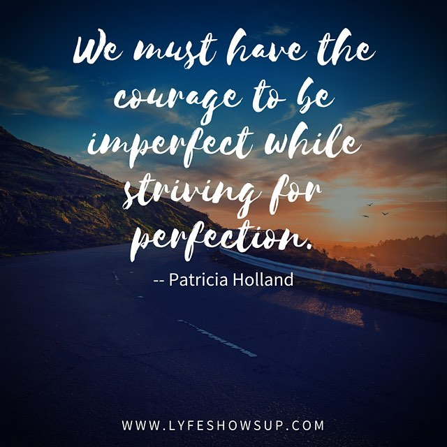 perfectly imperfect... #perfect #perfection #livelife #greatness #goals #push #journey #go2017  #igers #igdaily #igblogger #instablog #blog #blogger #lyfeshowsup #writer #like #share #follow