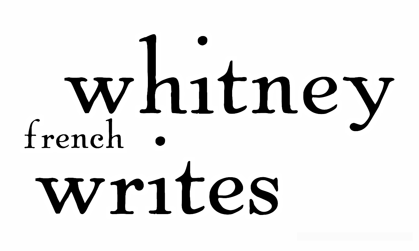 Whitney French Writes