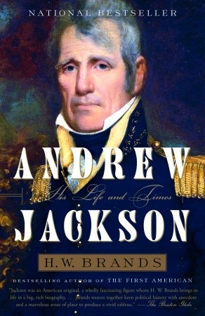 - I just finished reading Andrew Jackson: His Life and Times by H.W. Brands, a professor of history at the University of Texas at Austin.  Brands is a talented writer who places the reader in the center of the exciting events surrounding one of our most colorful, yet controversial, presidents. Jackson broke the mold.  Though he was born in South Carolina, he was no Southern aristocrat.  Orphaned at a young age, he literally fought his way to adulthood, culminating in his famous victory in the Battle of New Orleans at the end of the War of 1812.  Jackson firmly believed in the right of the people to govern themselves, which constantly put him at odds with those—like John Quincy Adams—who believed ordinary Americans were unfit to govern themselves and could be dangerously swayed by demagogues.  He guarded states' rights against Federalists, because he believed state governments were more reliable in determining the will of the people.  But more than anything Jackson believed in the Union and would vigorously oppose any perceived enemy—either foreign or domestic—that he believed threatened it. The polarization of the country and its leaders during the middle of the 19th Century is described in vivid detail, evoking some disconcerting similarities with where we find ourselves today.  Mr. Brands's book is well worth reading.