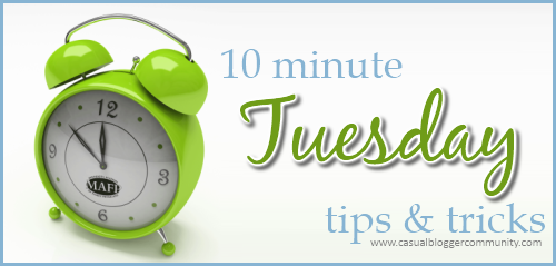 10 minute tuesday tips and tricks site