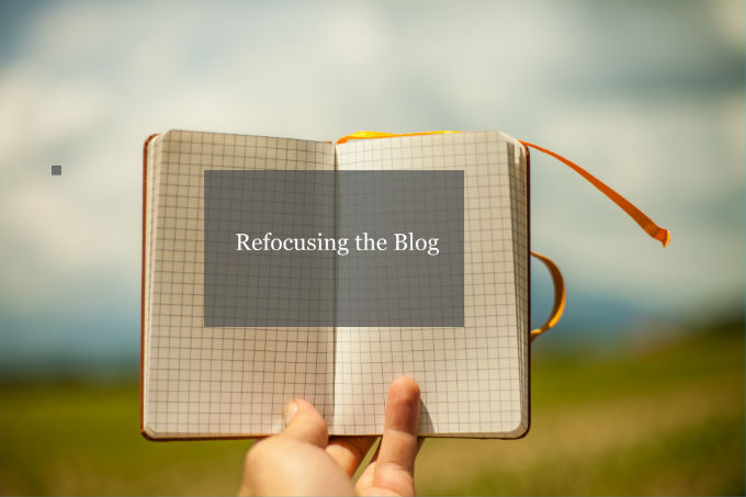 Refocusing the Blog