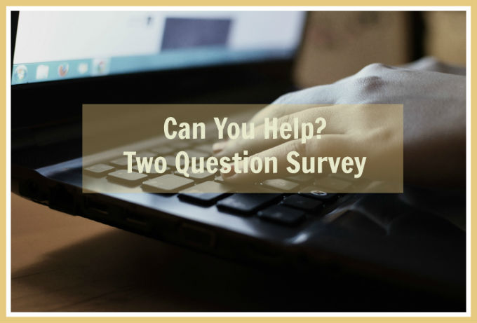 Can You Help? A Two Question Survey | The Tao of Me