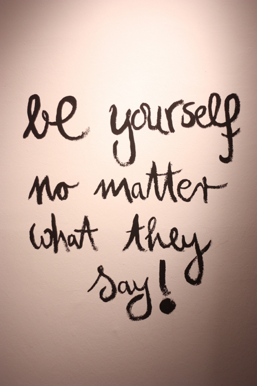 be-yourself-no-matter-what-they-say-by-madame-love.jpg