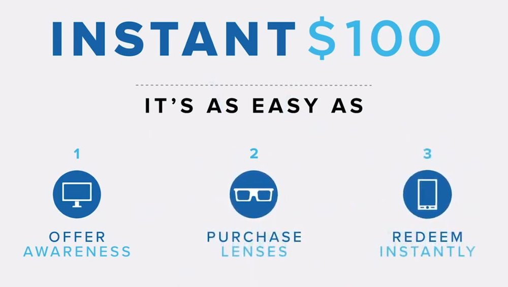 *Valid 2/1/19  –  12/31/19. Rebate in form of gift card. May combine with select lenses and coatings.    Visit    essilorusa.com/instant100    for full Terms & Conditions.