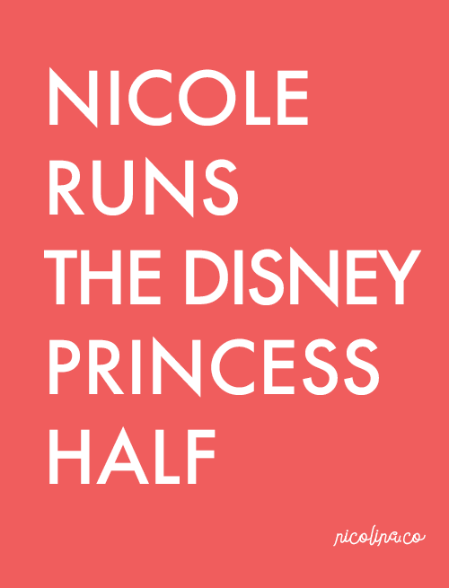 Nicole Runs the Disney Princess Half