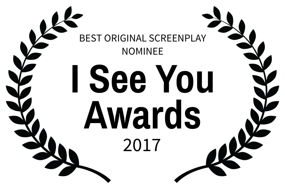 BEST ORIGINAL SCREENPLAY NOMINEE - I See You Awards - 2017.png