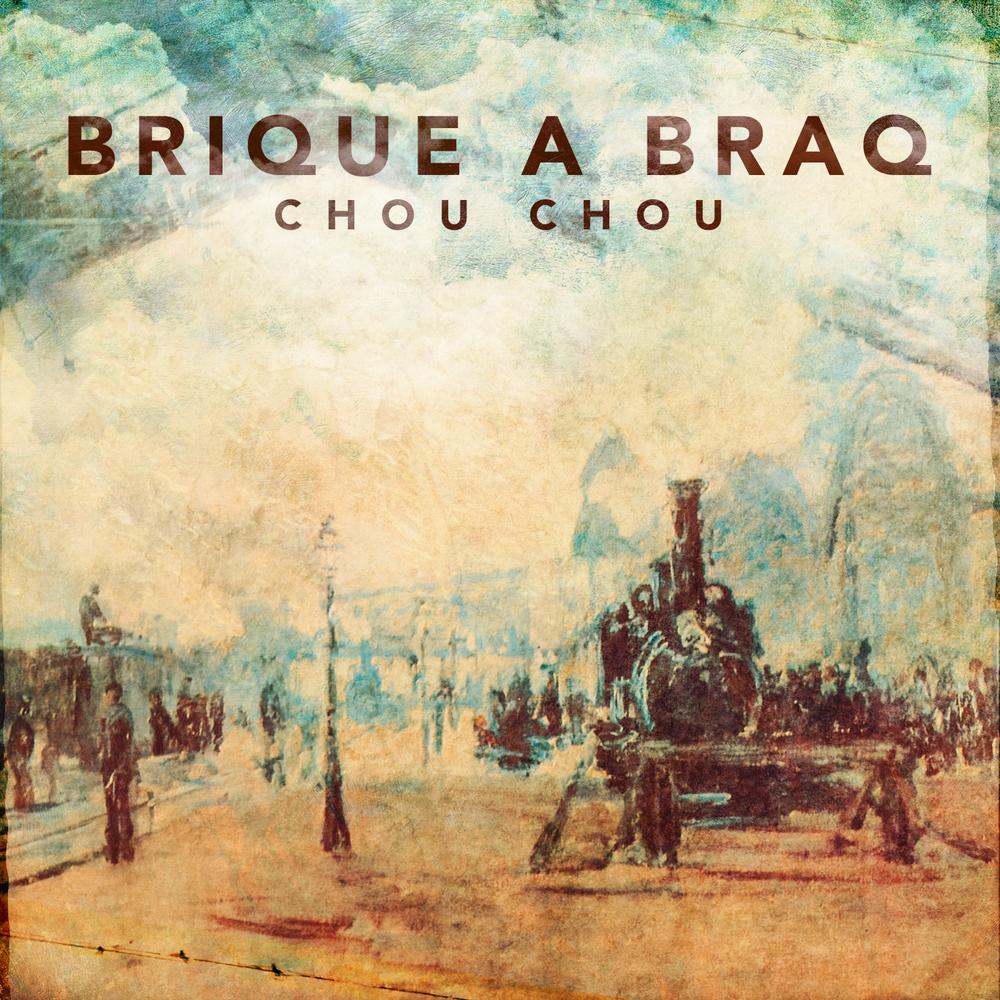 """Brique a Braq """"Chou Chou"""" 2015"""