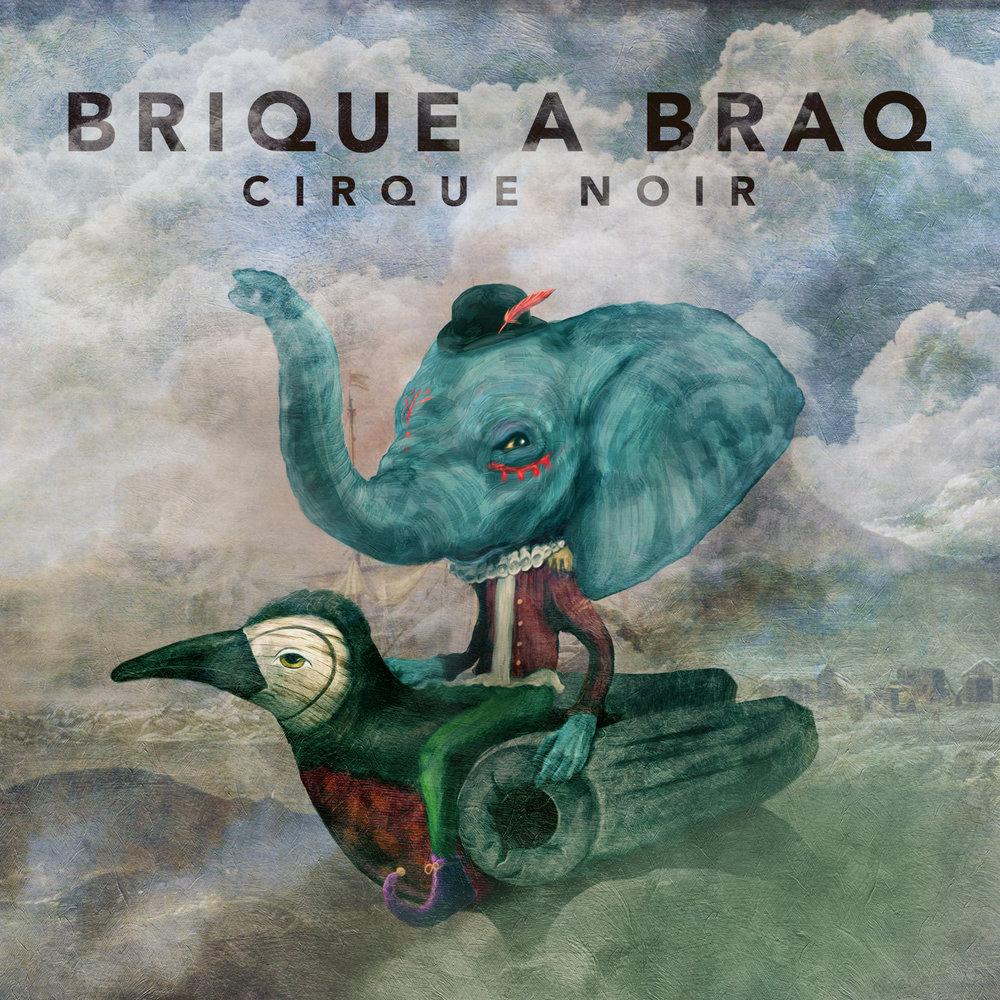 "Brique a Braq ""Cirque Noir"" 2016"
