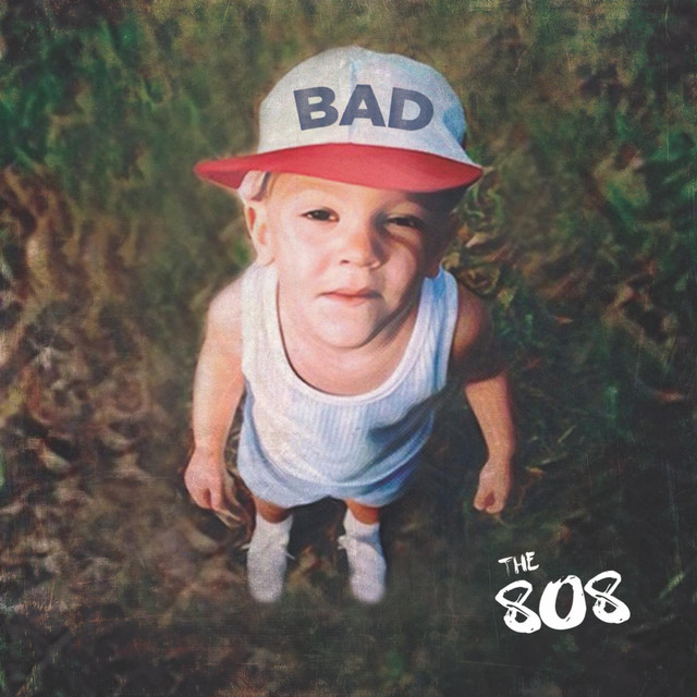 "The 808 ""Bad (Looks so Good on You)"" 2017"